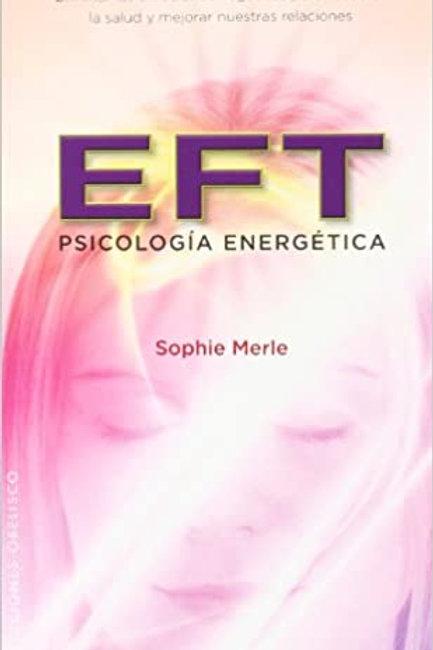 EFT. PSICOLOGIA ENERGETICA
