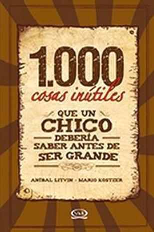 1,000 COSAS INÚTILES QUE UN CHICO DEBERÍA SABER ANTES DE SER GRANDE