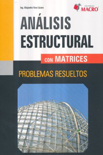ANÁLISIS ESTRUCTURAL CON MATRICES PROBLEMAS RESUELTOS