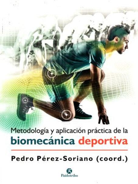 Metodologia y aplicación practica de la biomecánica deportiva