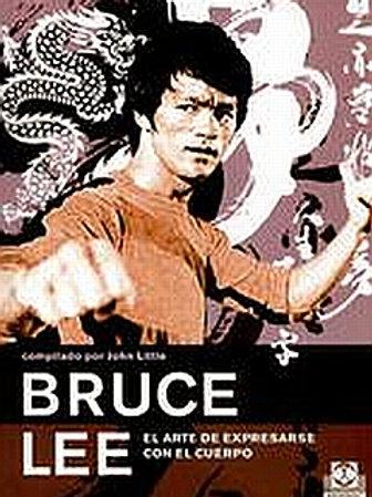 Bruce lee. El arte de expresarse con el cuerpo