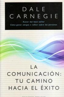 COMUNICACION, LA. TU CAMINO HACIA EL EXITO