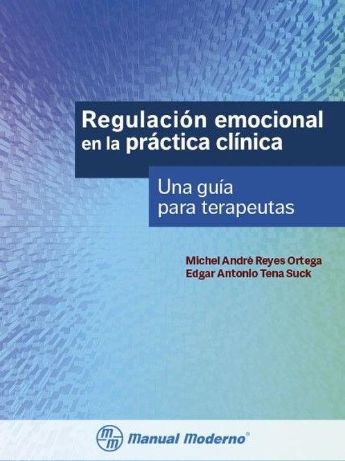 Regulación emocional en la práctica clínica: Una guía para terapeutas