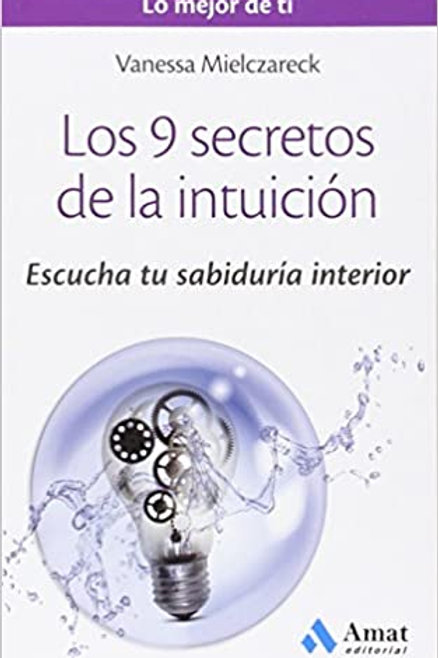 Los 9 secretos de la intuición