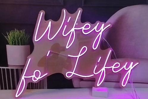 Wifey fo' Lifey Neon Signage
