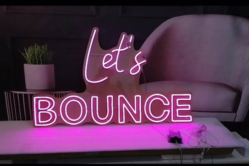 Let's Bounce Neon Signage