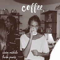 Coffee - Claire Michelle and Kevin Paris