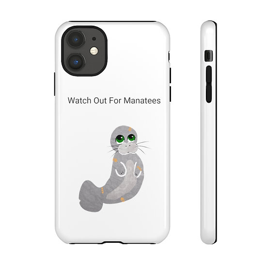 Watch Out For Manatees Phone Case