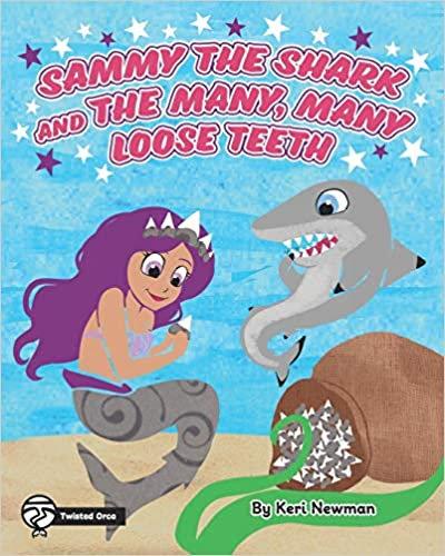 Sammy the Shark And the Many Many Loose Teeth