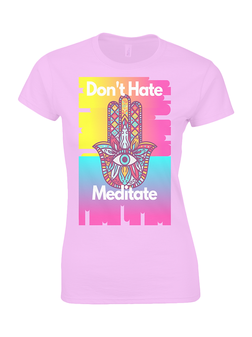 Don't Hate, Meditate Tee