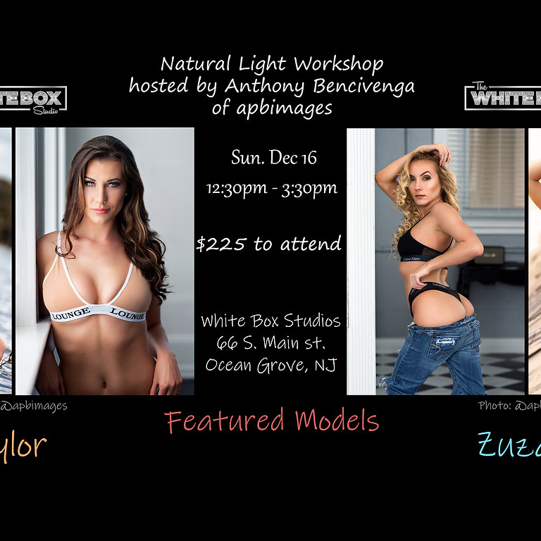 Natural Light Workshop W/ Taylor & Zuzanna hosted by Anthony B. Apbimages