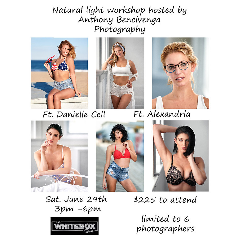 Natural Light Workshop W/ Danielle Cell & Alexandria hosted by Anthony Bencivenga