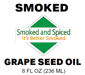 Smoked Grape Seed Oil