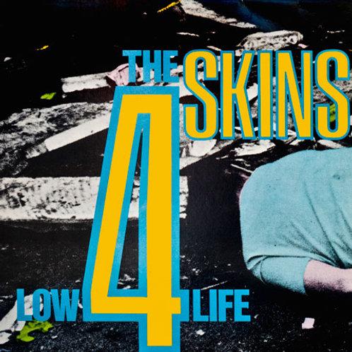 4 SKINS Low Life LP
