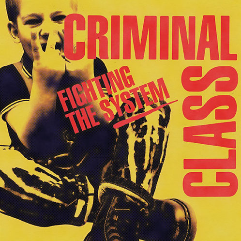 "CRIMINAL CLASS Fighting the System 7"" Skin kid cover (Lim. 50 copies)"