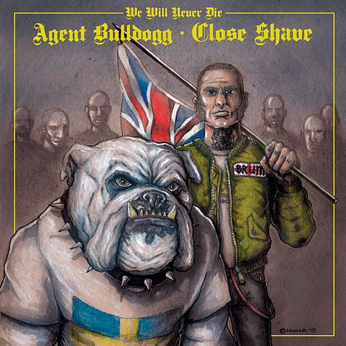 AGENT BULLDOGG / CLOSE SHAVE We will never Die EP