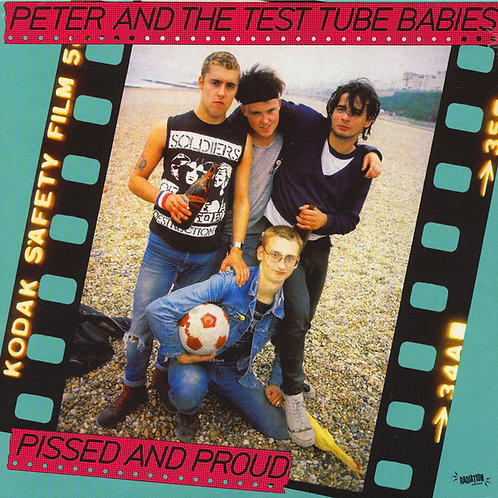 PETER AND THE TEST TUBE BABIES Pissed and Proud LP