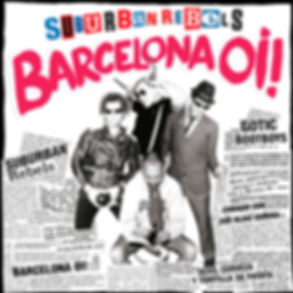Suburban Rebels Barcelona Oi! limited edition to 500 copies on Evil Records