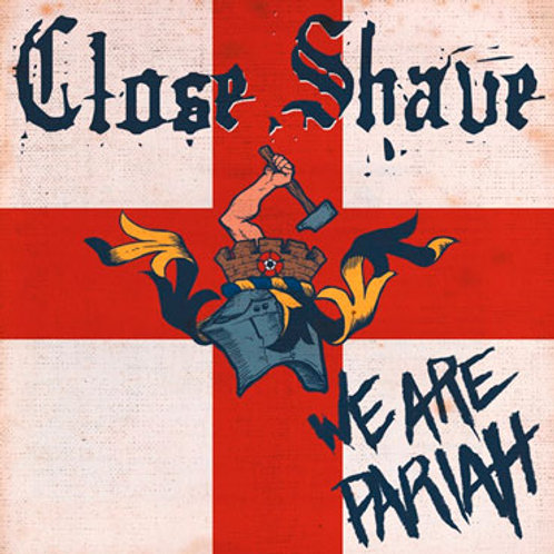 CLOSE SHAVE We Are Pariah LP (Limited 250)