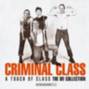 "Coventry Oi! band CRIMINAL CLASS releses ""A Touch of Class"" on vinyl at Evil Records"