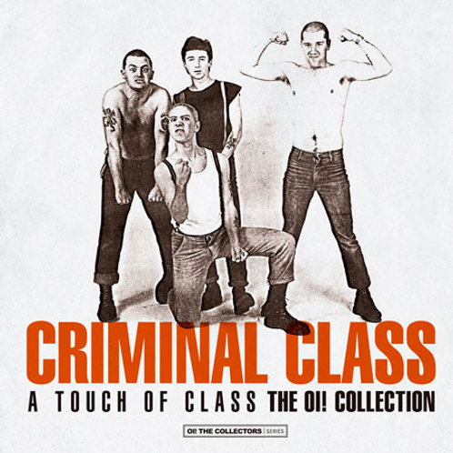 CRIMINAL CLASS A Touch of Class - The Oi! Collection LP (Black vinyl) Lim. 325