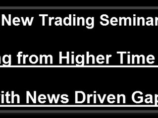 I have a new course on trading news driven gaps.