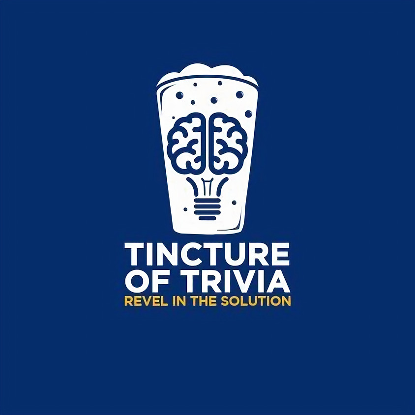 SOLD OUT - Tincture of Trivia Night @ 7pm w/ Dustin