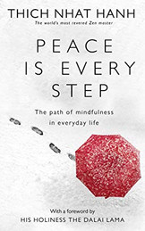 Peace is every step - Mindfulness in everyday life