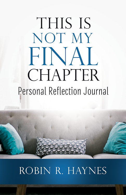 """""""This Is Not My Final Chapter"""" Journal"""
