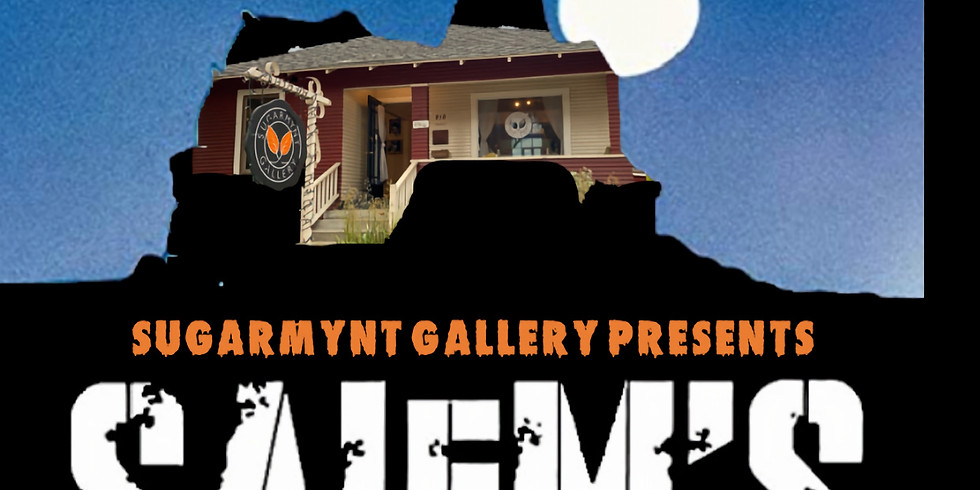 "SugarMynt Gallery Presents ""Salem's Lot""  PopUp"