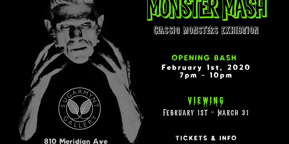 PURCHASE AT THE DOOR: Monster Mash; Classic Monster Exhibition Opening Bash