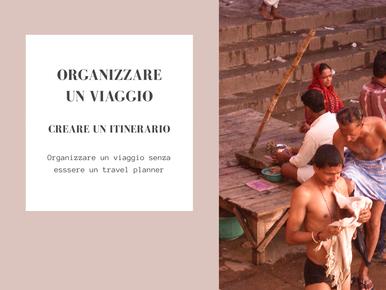 ORGANIZZARE UN VIAGGIO: CREARE UN ITINERARIO