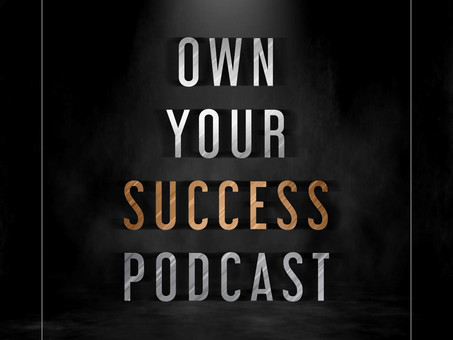 Podcast Interview: Own Your Success Podcast with Fergus Matheson