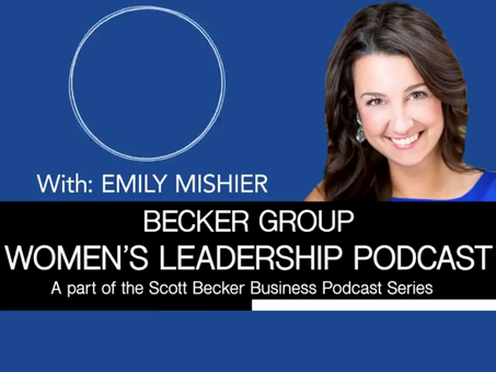 Podcast Interview: Becker Group: Women's Leadership Series