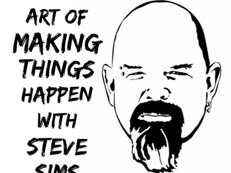 Podcast Interview: The Art of Making Things Happen with Steve Sims