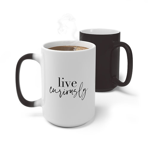 "Color Changing ""Live Curiously"" Mug"