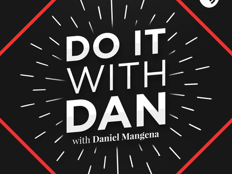 Do it with Dan Podcast with Daniel Mangena Episode #106 - 'Change is life!'