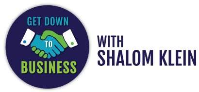 Radio Interview: Get Down to Business with Shalom Klein