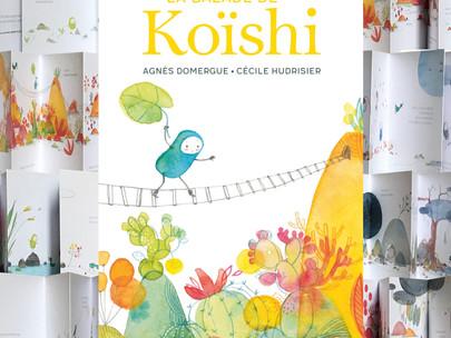 La balade de Koïshi - Agnès Domergue et Cécile Hudrisier