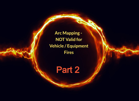 Arc Mapping - Not Valid for Vehicle / Equipment Fire Origin Determination – Part 2 of 3