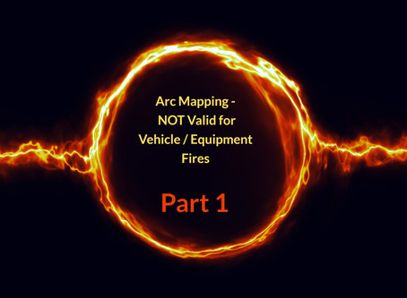 Arc Mapping - Not Valid for Vehicle / Equipment Fire Origin Determination – Part 1 of 3