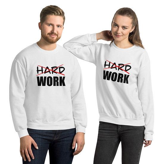 Work smart not hard Unisex Sweatshirt