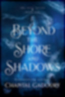Beyond the Shore and Shadows.jpg