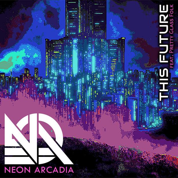 Neon Arcadia - This Future (feat. Pretty