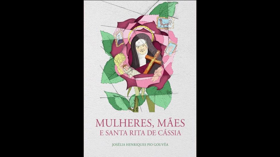 Mulheres, Mães e Santa Rita de Cássia