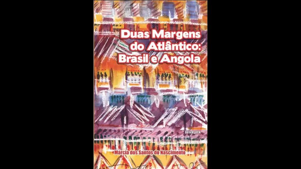 Duas Margens do Atlântico: Brasil e Angola