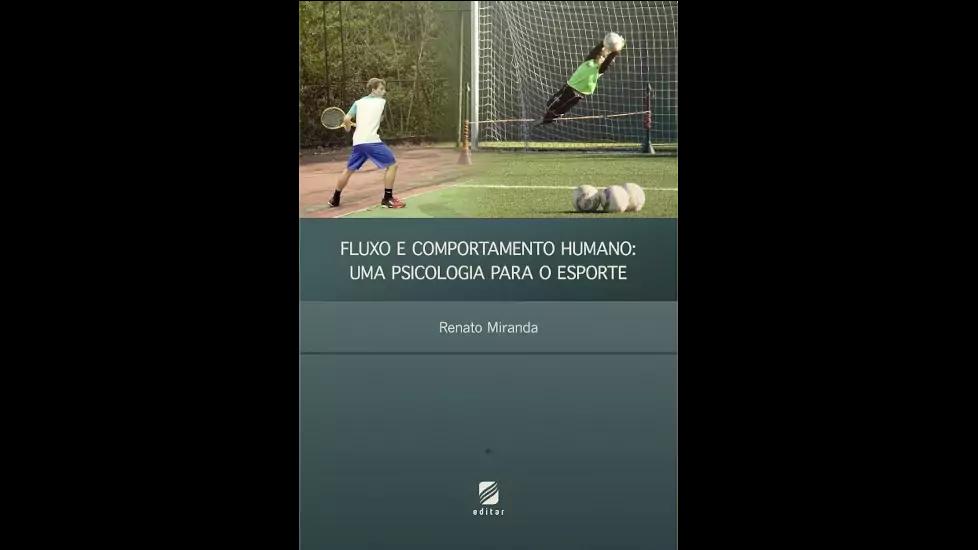 Fluxo e comportamento humano: uma psicologia para o esporte