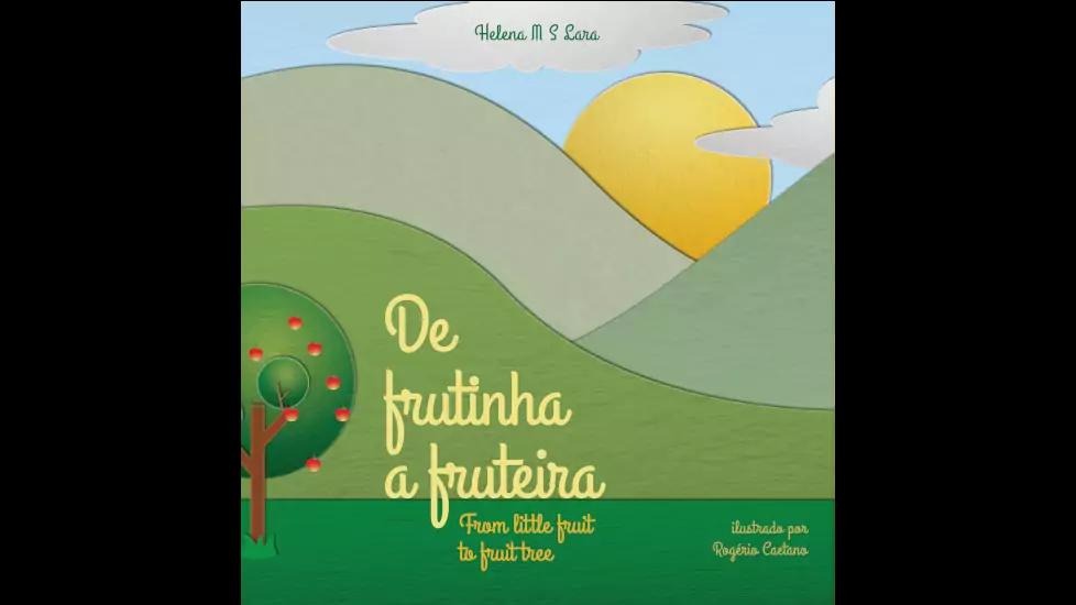 De frutinha a fruteira – From little fruit to fruit tree
