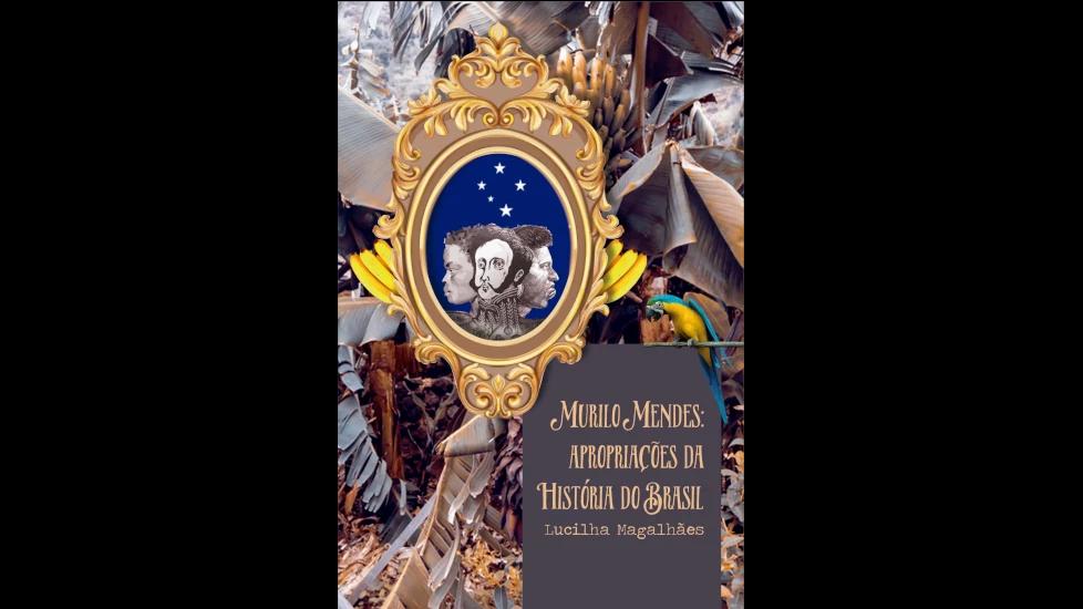 Murilo Mendes: Apropriações da História do Brasil