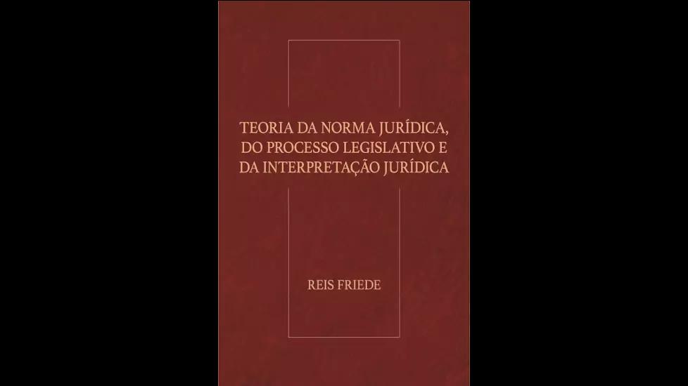 Teoria da Norma Jurídica, do Processo Legislativo e da Interpretação Jurídica
